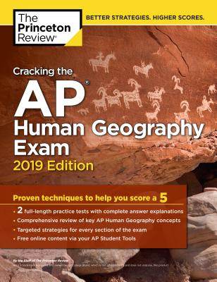 CRACKING THE AP HUMAN GEOGRAPHY EXAM, 2019 EDITION cover image