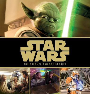 Star Wars: The Prequel Trilogy Stories by Brian Rood