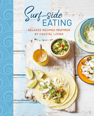 Surf-side Eating: Relaxed recipes inspired by coastal living Cover Image