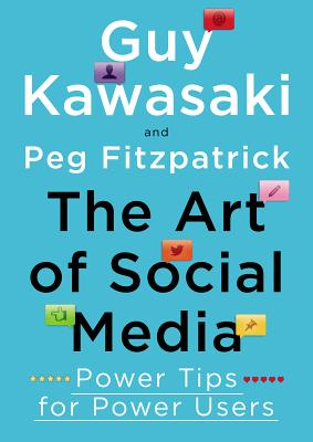 The Art of Social Media: Power Tips for Power Users Cover Image