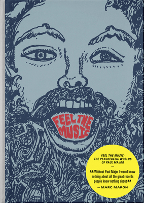 Feel the Music: The Psychedelic Worlds of Paul Major Cover Image