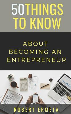 50 Things to Know about Becoming an Entrepreneur: 50 Things to Know Cover Image
