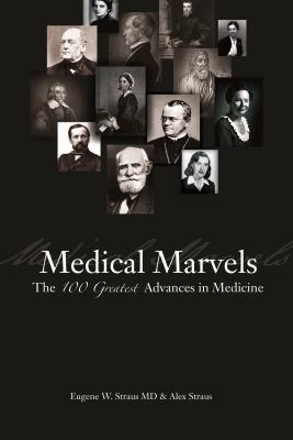 Medical Marvels: The 100 Greatest Advances in Medicine Cover Image