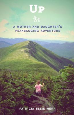 Up: A Mother and Daughter's Peakbagging Adventure Cover Image
