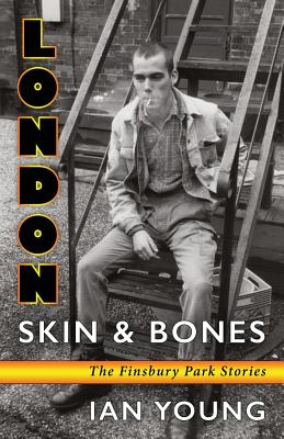 London Skin and Bones: The Finsbury Park Stories Cover Image