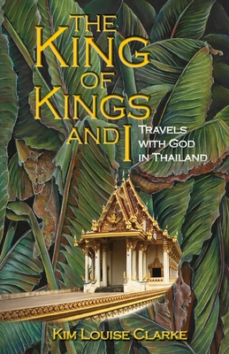 The King of Kings and I: Travels with God in Thailand Cover Image