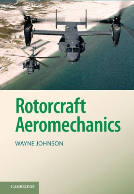 Rotorcraft Aeromechanics (Cambridge Aerospace #36) Cover Image