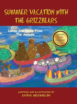 Summer Vacation with the Grizzbears: Book 5 in the Animals Build Character Series Cover Image
