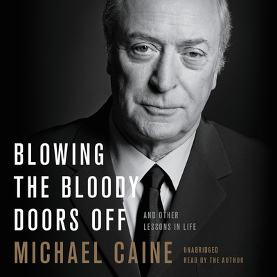 Blowing the Bloody Doors Off Lib/E: And Other Lessons in Life Cover Image