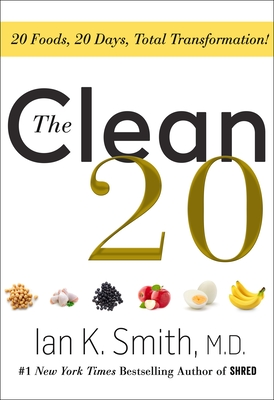 The Clean 20: 20 Foods, 20 Days, Total Transformation Cover Image