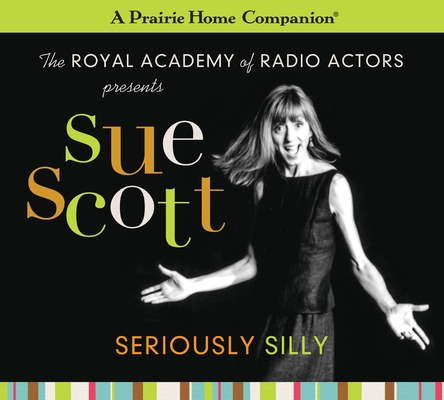 Sue Scott: Seriously Silly (A Prairie Home Companion) Cover Image
