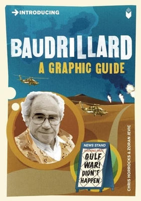 Introducing Baudrillard: A Graphic Guide (Introducing (Icon Books)) Cover Image