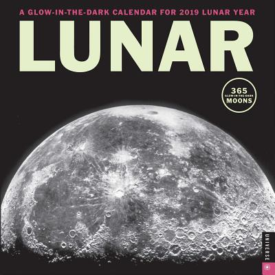 Lunar 2019 Wall Calendar: A Glow-in-the-Dark Calendar for the Lunar Year Cover Image