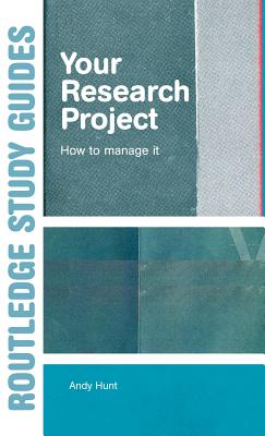 Your Research Project: How to Manage it (Routledge Study Guides) Cover Image