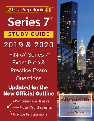 Series 7 Study Guide 2019 & 2020: FINRA Series 7 Exam Prep & Practice Exam Questions [Updated for the New Official Outline] Cover Image