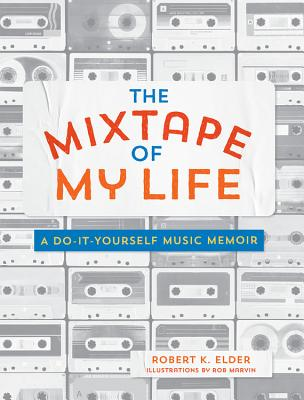 The mixtape of my life a do it yourself music memoir paperback the mixtape of my life a do it yourself music memoir cover image solutioingenieria Choice Image