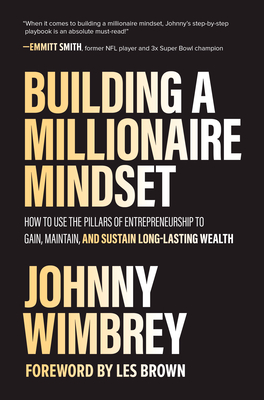 Building a Millionaire Mindset: How to Use the Pillars of Entrepreneurship to Gain, Maintain, and Sustain Long-Lasting Wealth cover