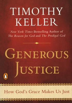 Generous Justice: How God's Grace Makes Us Just Cover Image