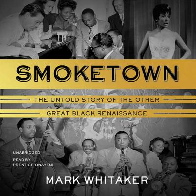 Smoketown Lib/E: The Untold Story of the Other Great Black Renaissance Cover Image