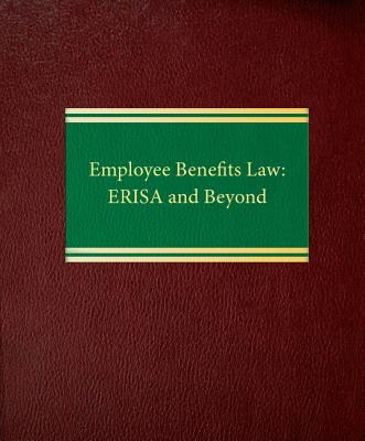 Employee Benefits Law: Erisa and Beyond Cover Image
