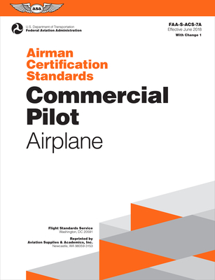 Airman Certification Standards: Commercial Pilot - Airplane: Faa-S-Acs-7a.1 Cover Image