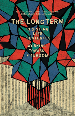 The Long Term: Resisting Life Sentences Working Toward Freedom Cover Image