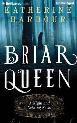 Briar Queen (Night and Nothing #2) Cover Image