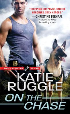 Cover for On the Chase (Rocky Mountain K9 Unit #2)