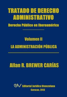 Tratado de Derecho Administrativo. Tomo II. La Administracion Publica Cover Image