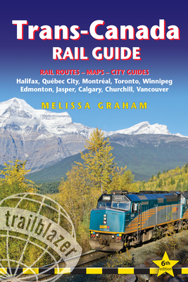 Trans-Canada Rail Guide: Includes Rail Routes and Maps Plus Guides to 10 Cities Cover Image