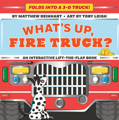 What's Up, Fire Truck? (A Pop Magic Book): Folds into a 3-D Truck! Cover Image