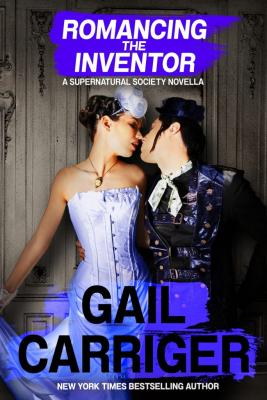 Romancing the Inventor: A Supernatural Society Novella Cover Image