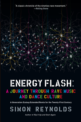 Energy Flash: A Journey Through Rave Music and Dance Culture Cover Image