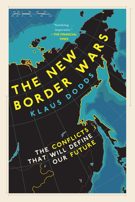 The New Border Wars: The Conflicts That Will Define Our Future Cover Image