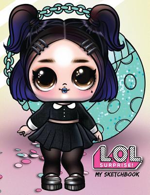 My Sketchbook: L.O.L. Surprise! Dolls: Dusk 100 High Quality Sketch Pages (Alternate Cover Art) Cover Image