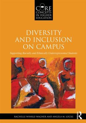 Diversity and Inclusion on Campus: Supporting Racially and Ethnically Underrepresented Students (Core Concepts in Higher Education) Cover Image