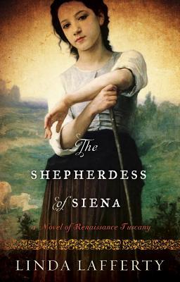 The Shepherdess of Siena: A Novel of Renaissance Tuscany Cover Image