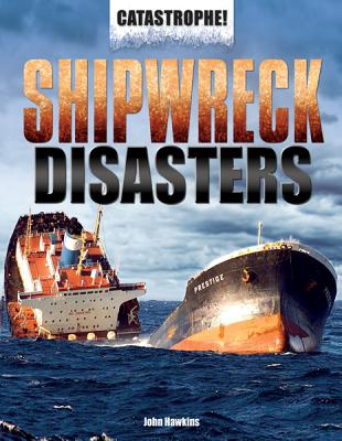 Shipwreck Disasters (Catastrophe! (Rosen)) Cover Image