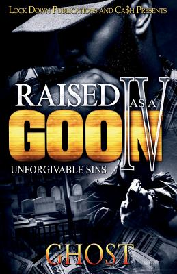 Raised as a Goon 4: Unforgivable Sins Cover Image