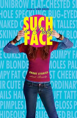 Such a Pretty Face: Short Stories About Beauty Cover Image
