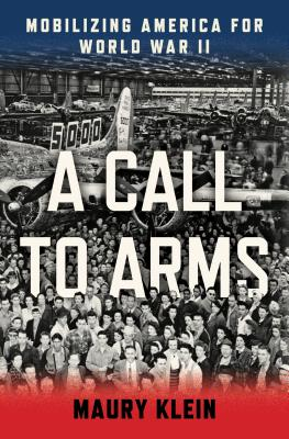 A Call to Arms: Mobilizing America for World War II Cover Image