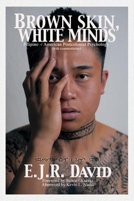 Brown Skin, White Minds: Filipino -/ American Postcolonial Psychology Cover Image
