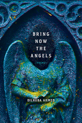 Bring Now the Angels: Poems (Pitt Poetry Series) Cover Image