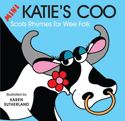 Mini Katie's Coo: Scots Rhymes for Wee Folk Cover Image
