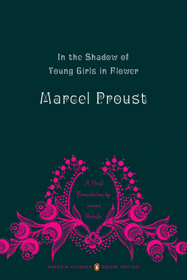In the Shadow of Young Girls in Flower: In Search of Lost Time, Volume 2 (Penguin Classics Deluxe Edition) Cover Image