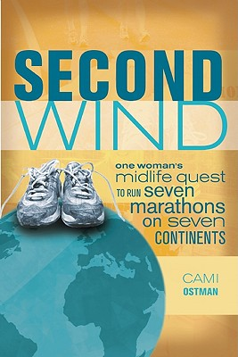 Second Wind: One Woman's Midlife Quest to Run Seven Marathons on Seven Continents Cover Image