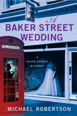 A Baker Street Wedding: A Baker Street Mystery (The Baker Street Letters #6) Cover Image