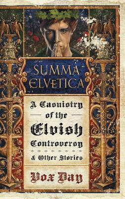 Summa Elvetica: A Casuistry of the Elvish Controversy (Arts of Dark and Light) Cover Image