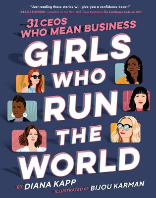 Girls Who Run the World: 31 CEOs Who Mean Business Cover Image
