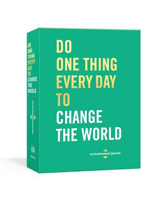Do One Thing Every Day to Change the World: A Journal Cover Image